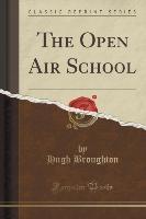 Open Air School (classic Reprint)