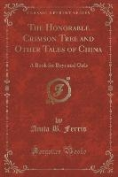 Honorable Crimson Tree And Other Tales Of China
