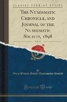 Numismatic Chronicle, And Journal Of The Numismatic Society, 1898, Vol. 18 (classic Reprint)