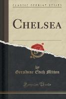 Chelsea (classic Reprint)
