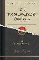 Jugoslav-italian Question (classic Reprint)