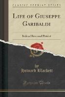 Life Of Giuseppe Garibaldi