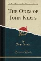 Odes Of John Keats (classic Reprint)