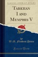 Tarkhan I And Memphis V (classic Reprint)