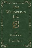 Wandering Jew, Vol. 2 Of 2 (classic Reprint)