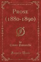 Prose (1880-1890) (classic Reprint)