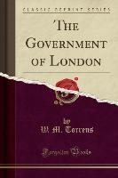 Government Of London (classic Reprint)