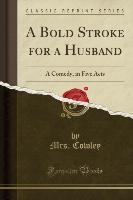 Bold Stroke For A Husband