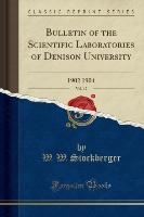Bulletin Of The Scientific Laboratories Of Denison University, Vol. 12