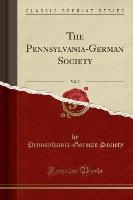 Pennsylvania-german Society, Vol. 7 (classic Reprint)
