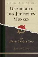 Geschichte Der Judischen Munzen (classic Reprint)