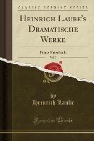 Heinrich Laube's Dramatische Werke, Vol. 7