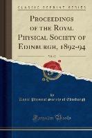 Proceedings Of The Royal Physical Society Of Edinburgh, 1892-94, Vol. 12 (classic Reprint)