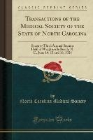 Transactions Of The Medical Society Of The State Of North Carolina