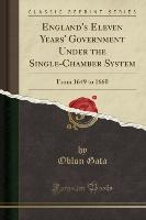 England's Eleven Years' Government Under The Single-chamber System