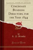 Cincinnati Business Directory, For The Year 1844 (classic Reprint)