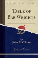 Table Of Bar Weights (classic Reprint)