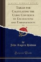 Tables For Calculating The Cubic Contents Of Excavations And Embankments, Vol. 2 (classic Reprint)