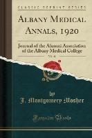 Albany Medical Annals, 1920, Vol. 41