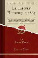 Cabinet Historique, 1864, Vol. 10