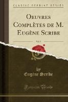 Oeuvres Completes De M. Eugene Scribe, Vol. 5 (classic Reprint)