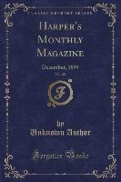 Harper's Monthly Magazine, Vol. 100