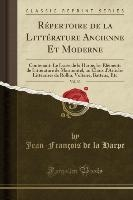 Repertoire De La Litterature Ancienne Et Moderne, Vol. 30