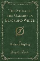 Story Of The Gadsbys In Black And White (classic Reprint)