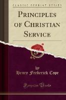 Principles Of Christian Service (classic Reprint)