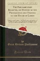 Parliamentary Register, Or History Of The Proceedings And Debates Of The House Of Lords, Vol. 36