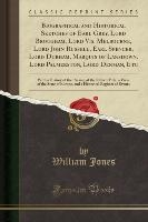 Biographical And Historical Sketches Of Earl Grey, Lord Brougham, Lord Vis. Melbourne, Lord John Russell, Earl Spencer, Lord Durham, Marquis Of Lansdown, Lord Palmerston, Lord Denman, Etc