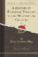History Of European Thought In The Nineteenth Century, Vol. 2 (classic Reprint)