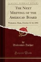 Next Meeting Of The American Board