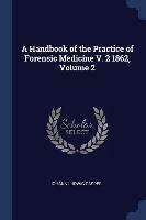 Handbook Of The Practice Of Forensic Medicine V. 2 1862, Volume 2
