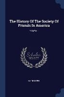 History Of The Society Of Friends In America; Volume 1