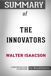 Summary Of The Innovators By Walter Isaacson