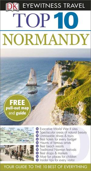 Dk Eyewitness Top 10 Travel Guide: Normandy