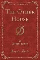 Other House, Vol. 2 Of 2 (classic Reprint)