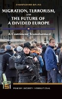 Migration, Terrorism, And The Future Of A Divided Europe