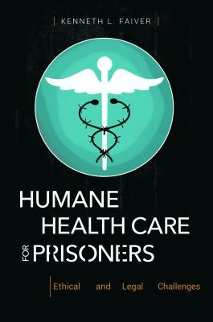 Humane Health Care For Prisoners