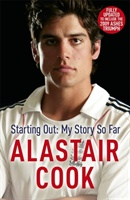 Alastair Cook: Starting Out - My Story So Far
