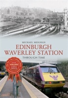 Edinburgh Waverley Station Through Time