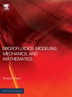 Microfluidics: Modeling, Mechanics And Mathematics