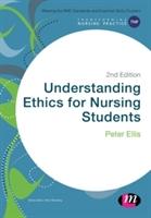 Understanding Ethics For Nursing Students