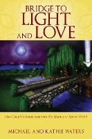 Bridge To Light And Love