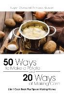 50 Ways To Make A Potato And 20 Ways Of Making Corn