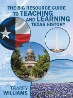 Big Resource Guide To Teaching And Learning Texas History