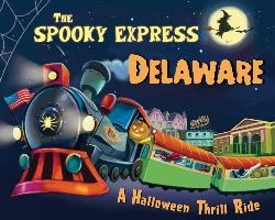 The Spooky Express Delaware