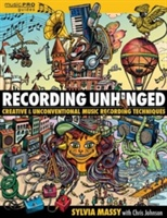 Massy Sylvia Recording Unhinged Music Pro Guide Bam