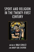 Sport And Religion In The Twenty-first Century